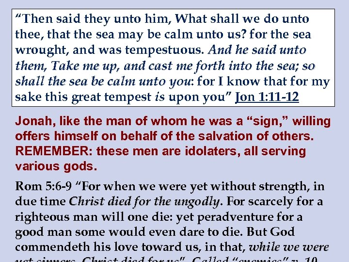 """""""Then said they unto him, What shall we do unto thee, that the sea"""