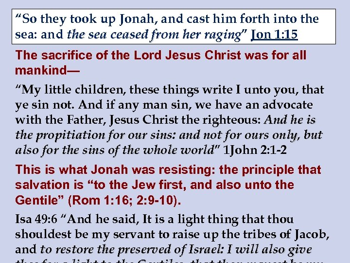 """""""So they took up Jonah, and cast him forth into the sea: and the"""