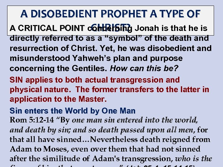 A DISOBEDIENT PROPHET A TYPE OF A CRITICAL POINT concerning Jonah is that he