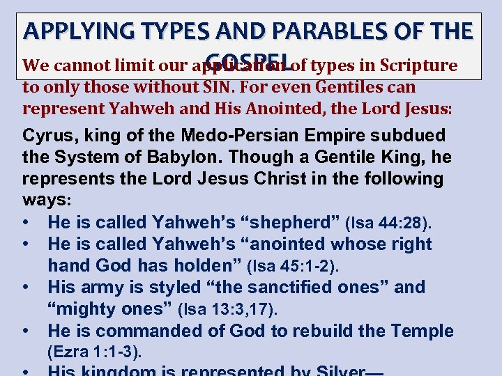 APPLYING TYPES AND PARABLES OF THE GOSPEL We cannot limit our application of types