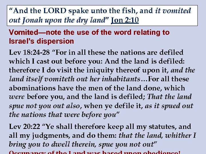 """""""And the LORD spake unto the fish, and it vomited out Jonah upon the"""