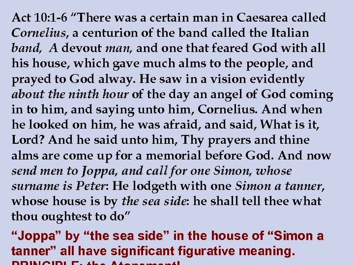 """Act 10: 1 -6 """"There was a certain man in Caesarea called Cornelius, a"""