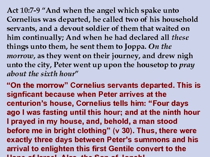 """Act 10: 7 -9 """"And when the angel which spake unto Cornelius was departed,"""
