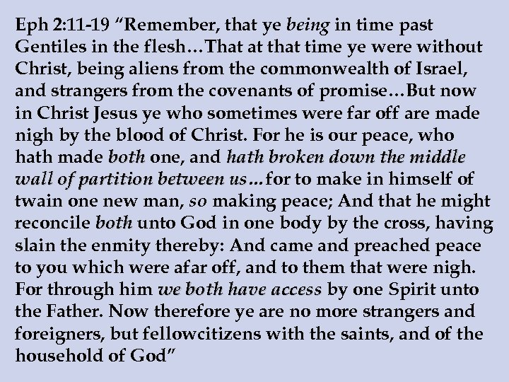 """Eph 2: 11 -19 """"Remember, that ye being in time past Gentiles in the"""