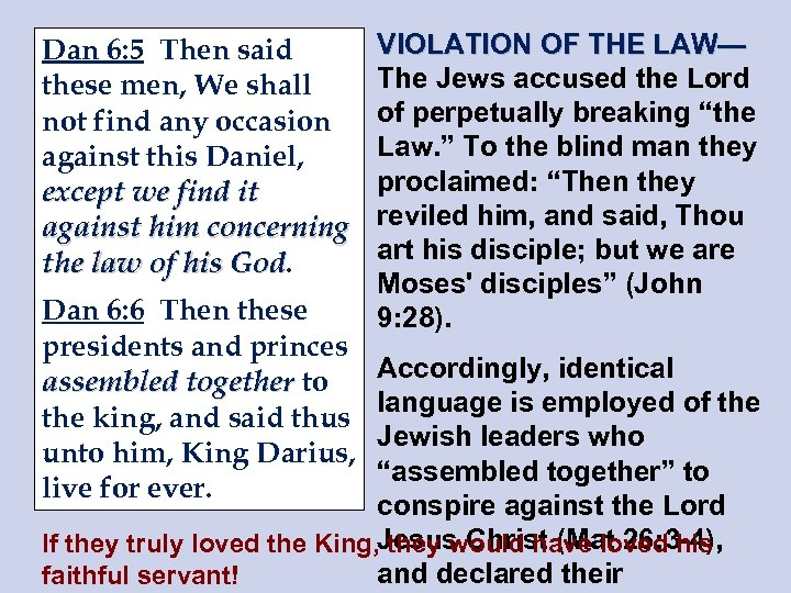 Dan 6: 5 Then said these men, We shall not find any occasion against