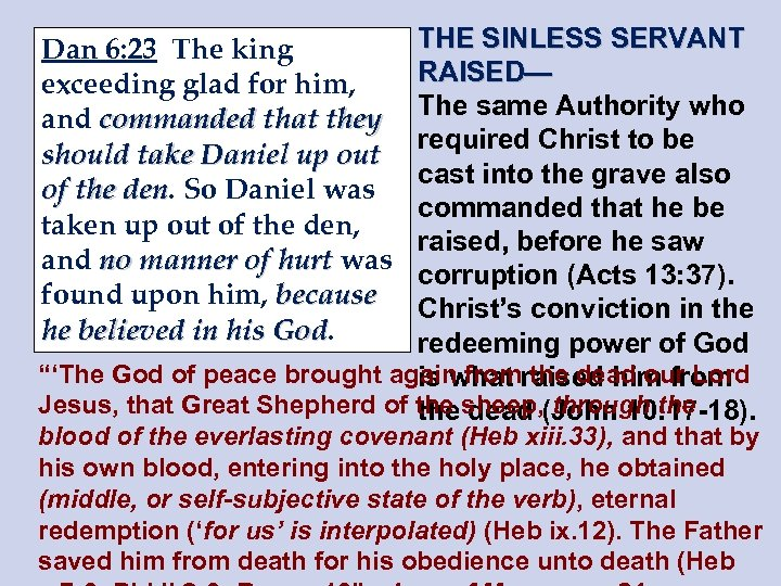 THE SINLESS SERVANT RAISED— The same Authority who required Christ to be cast into