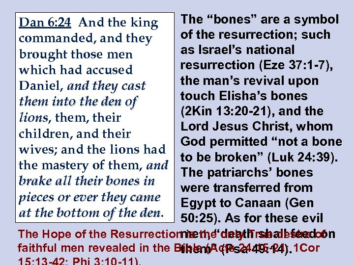 """The """"bones"""" are a symbol of the resurrection; such as Israel's national resurrection (Eze"""