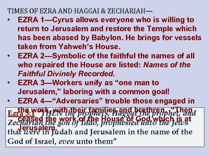 TIMES OF EZRA AND HAGGAI & ZECHARIAH— • EZRA 1—Cyrus allows everyone who is