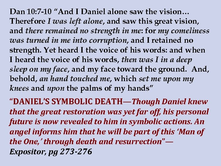 """Dan 10: 7 -10 """"And I Daniel alone saw the vision… Therefore I was"""