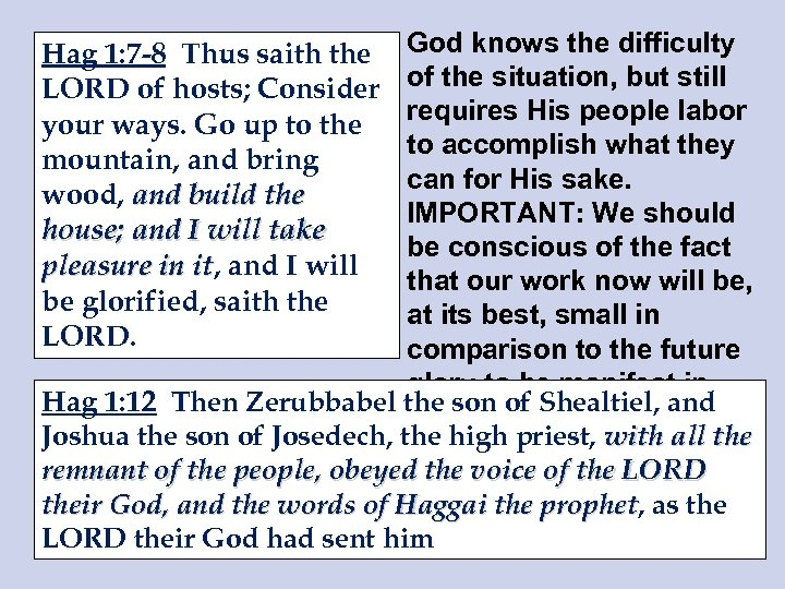 God knows the difficulty of the situation, but still requires His people labor to