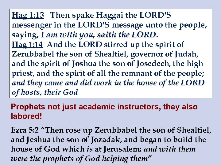 Hag 1: 13 Then spake Haggai the LORD'S messenger in the LORD'S message unto