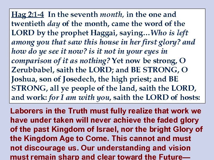 Hag 2: 1 -4 In the seventh month, in the one and twentieth day
