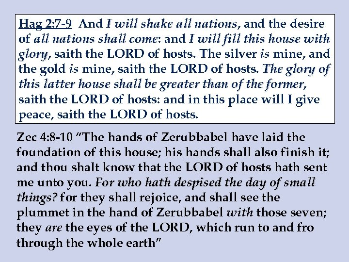 Hag 2: 7 -9 And I will shake all nations, and the desire nations