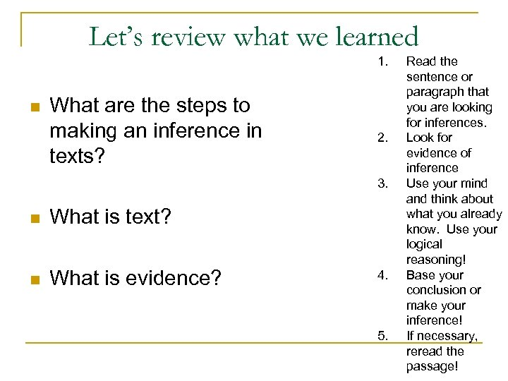 Let's review what we learned 1. n What are the steps to making an