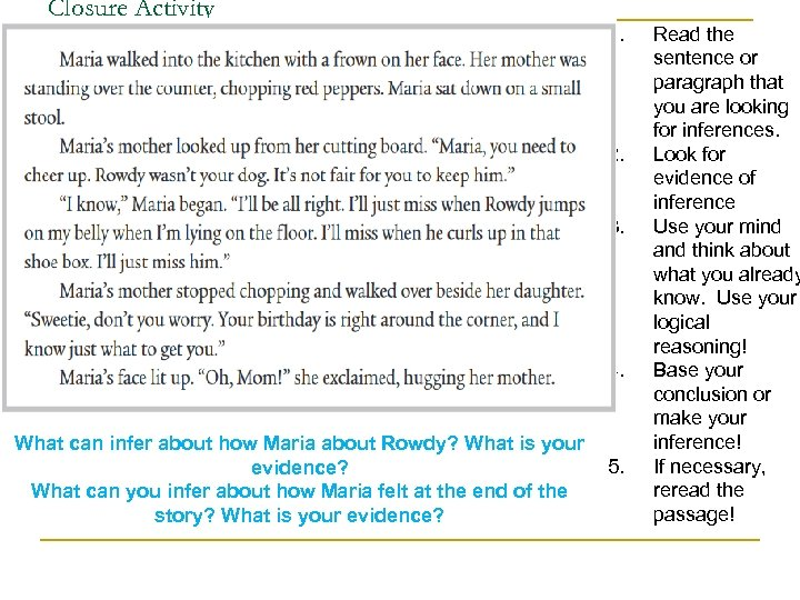 Closure Activity 1. 2. 3. 4. What can infer about how Maria about Rowdy?