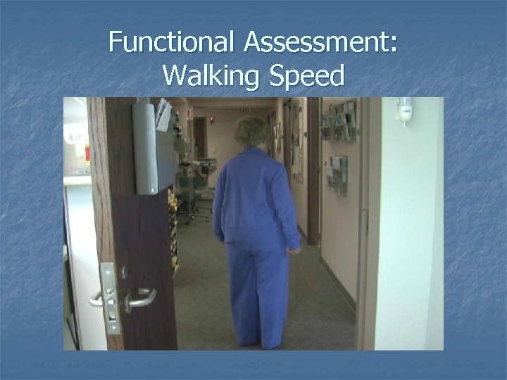 Functional Assessment: Walking Speed