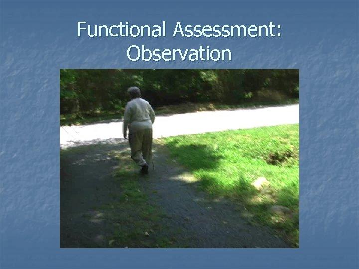 Functional Assessment: Observation