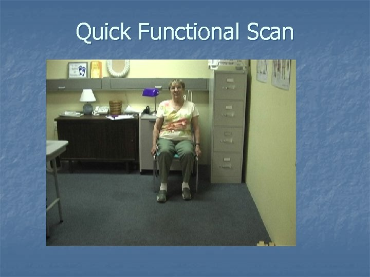 Quick Functional Scan