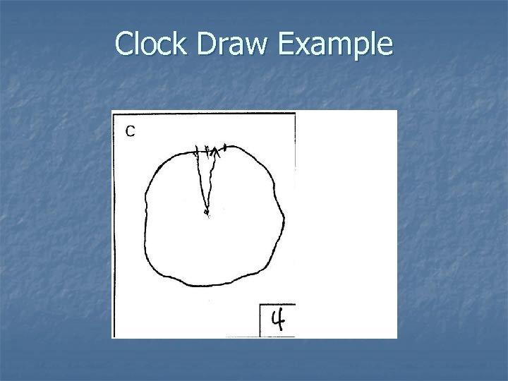 Clock Draw Example