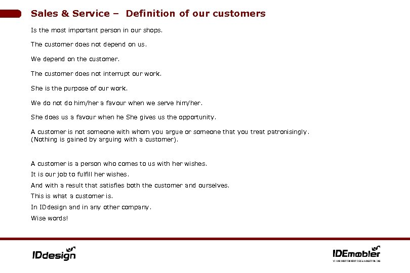 Sales & Service – Definition of our customers Is the most important person in