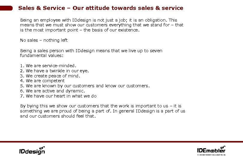 Sales & Service – Our attitude towards sales & service Being an employee with