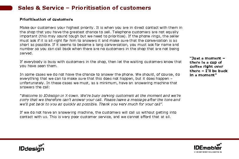 Sales & Service – Prioritisation of customers Make our customers your highest priority. It