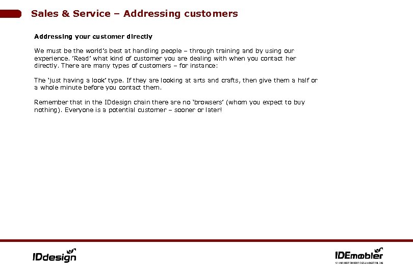 Sales & Service – Addressing customers Addressing your customer directly We must be the