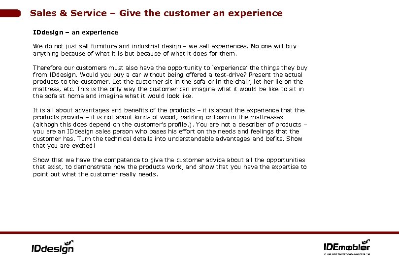 Sales & Service – Give the customer an experience IDdesign – an experience We