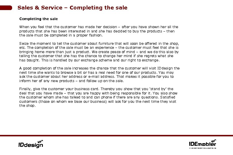 Sales & Service – Completing the sale When you feel that the customer has