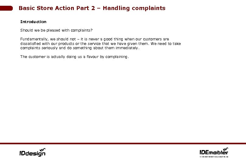 Basic Store Action Part 2 – Handling complaints Introduction Should we be pleased with