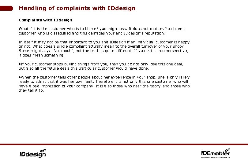 Handling of complaints with IDdesign Complaints with IDdesign What if it is the customer