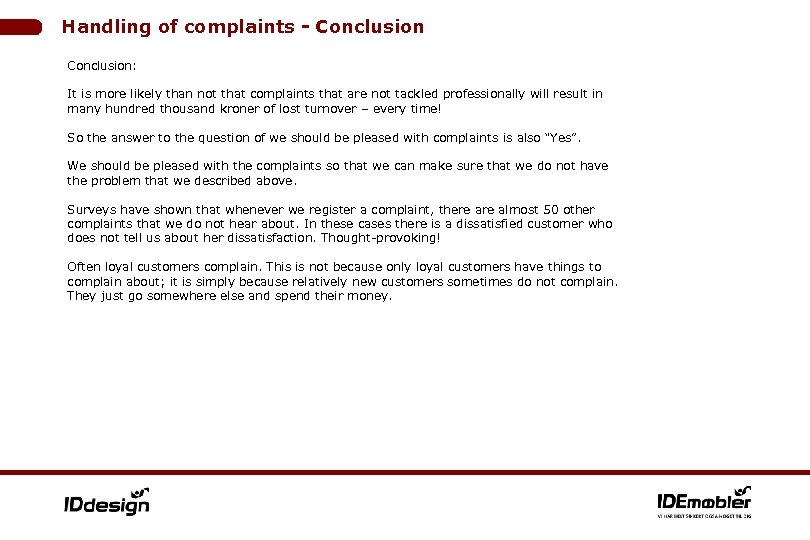 Handling of complaints - Conclusion: It is more likely than not that complaints that