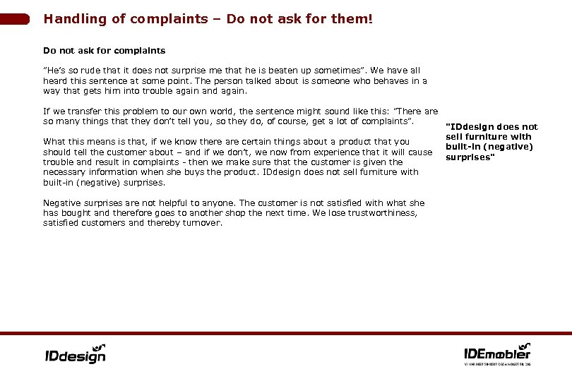 Handling of complaints – Do not ask for them! Do not ask for complaints