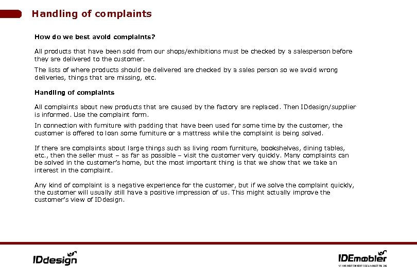 Handling of complaints How do we best avoid complaints? All products that have been