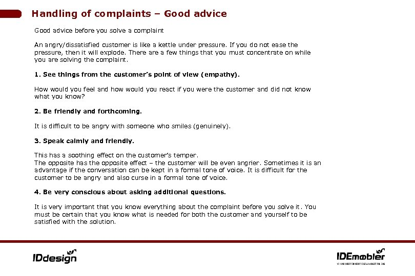Handling of complaints – Good advice before you solve a complaint An angry/dissatisfied customer