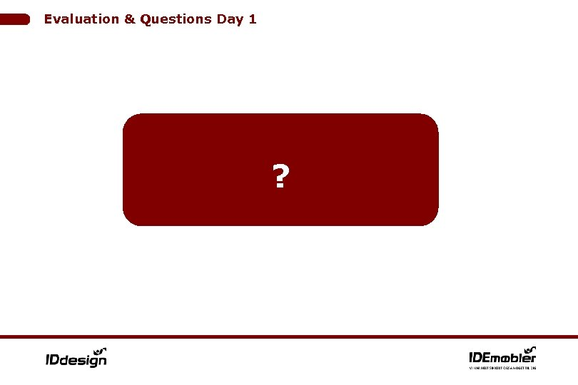 Evaluation & Questions Day 1 ?