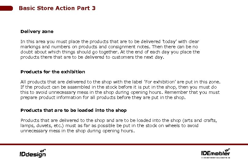 Basic Store Action Part 3 Delivery zone In this area you must place the