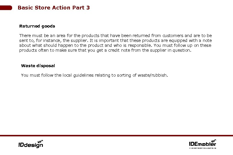 Basic Store Action Part 3 Returned goods There must be an area for the