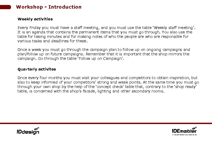 Workshop - Introduction Weekly activities Every Friday you must have a staff meeting, and