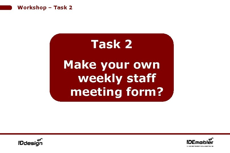Workshop – Task 2 Make your own weekly staff meeting form?