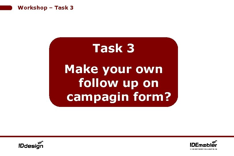 Workshop – Task 3 Make your own follow up on campagin form?