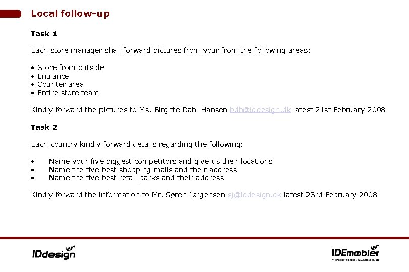 Local follow-up Task 1 Each store manager shall forward pictures from your from the