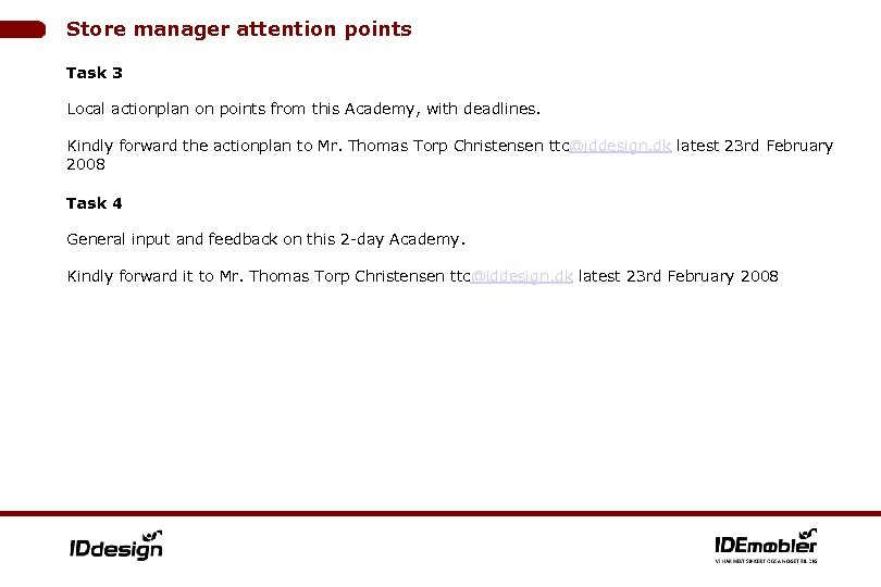 Store manager attention points Task 3 Local actionplan on points from this Academy, with