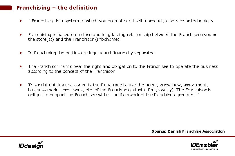 """Franchising – the definition • """" Franchising is a system in which you promote"""
