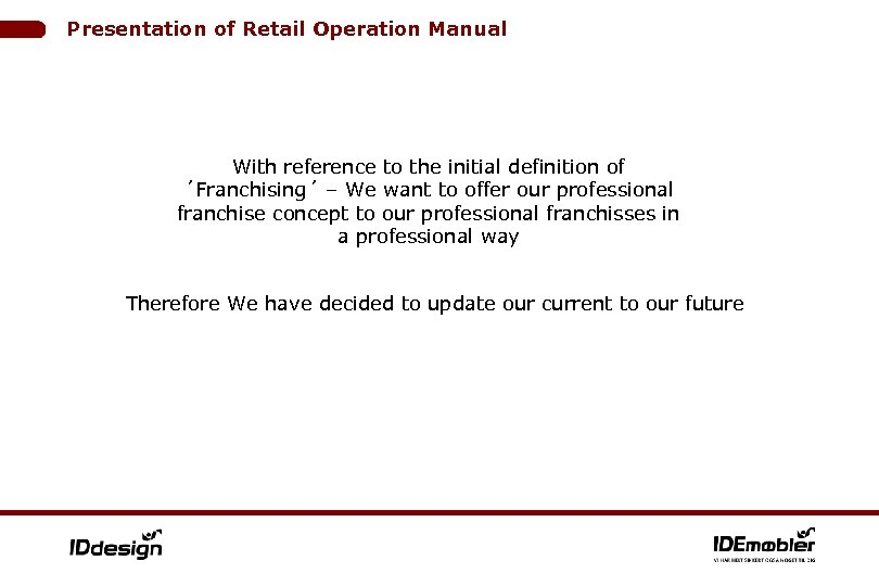 Presentation of Retail Operation Manual With reference to the initial definition of ´Franchising´ –