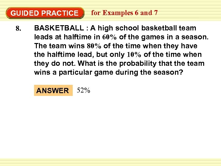 GUIDED PRACTICE 8. for Examples 6 and 7 BASKETBALL : A high school basketball