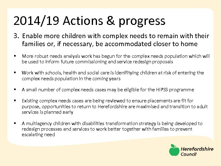 2014/19 Actions & progress 3. Enable more children with complex needs to remain with