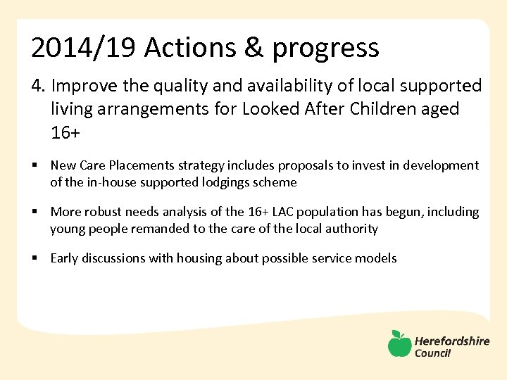 2014/19 Actions & progress 4. Improve the quality and availability of local supported living