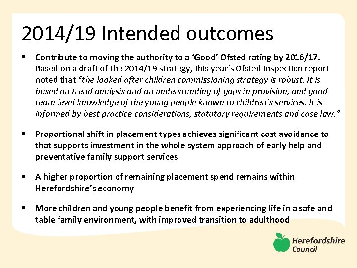 2014/19 Intended outcomes § Contribute to moving the authority to a 'Good' Ofsted rating