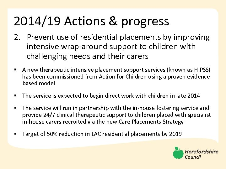 2014/19 Actions & progress 2. Prevent use of residential placements by improving intensive wrap-around